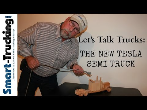 Let's Talk Trucks: THE NEW TESLA ELECTRIC SEMI TRUCK REVIEW!