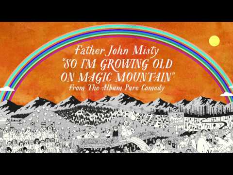 Father John Misty - So I'm Growing Old on Magic Mountain