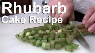 Easy Rhubarb Cake Recipe : Gardenfork.tv