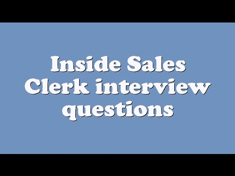 inside sales clerk interview questions youtube - Clerk Interview Questions And Answers