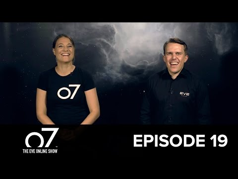 o7: The EVE Online Show: Episode 19