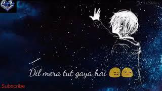 Dil Mera Toot Gaya Hai Bedardi Rooth gaya hai WhatsApp sad status Diwakar Saab
