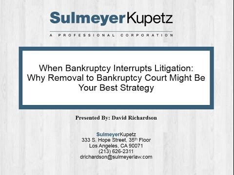 When Bankruptcy Interrupts Litigation: Why Removal to Bankruptcy Court Might Be Your Best Strategy