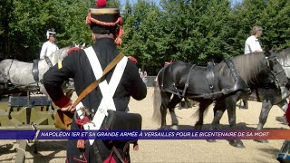 Yvelines | Napoléon Ier et sa grande armée à Versailles pour le bicentenaire de sa mort