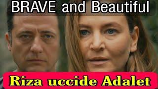 BRAVE and Beautiful Anticipazioni:Riza uccide la sorella Adalet,