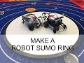 Making a Robot Sumo Ring