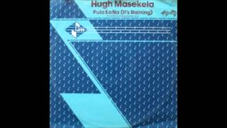 hugh masekela its raining pula ea na