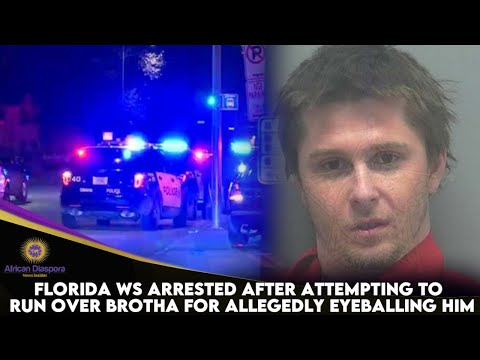 Florida WS Arrested After Attempting To Run Over Brotha For Allegedly Eyeballing Him
