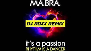 ma bra it s a passion rhythm is a dancer dj roxx rmx edit