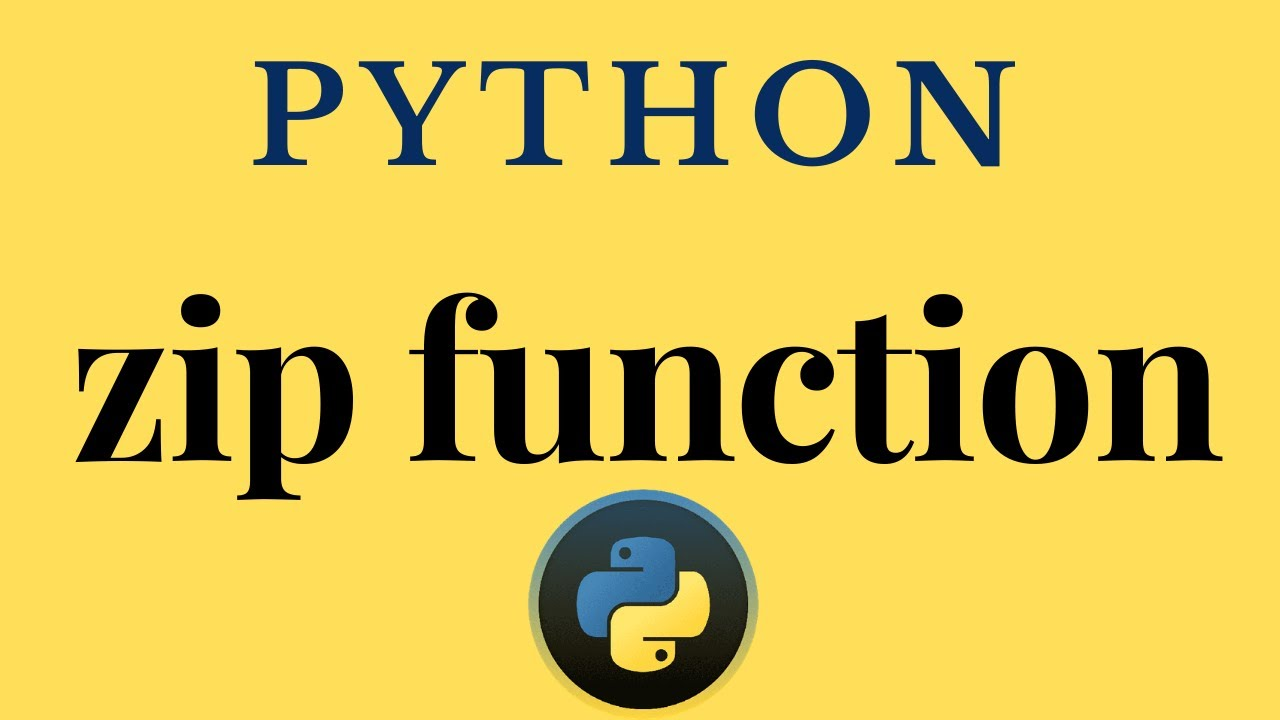 Python Zip Function: Common Use and How it Works?