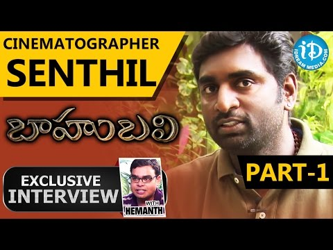 Baahubali Movie || Cinematographer K K Senthil Kumar Exclusive Interview Part 1 | Interview # 4