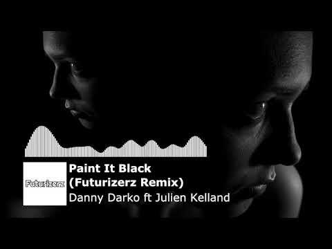 Danny Darko Ft Julien Kelland – Paint It Black (Futurizerz Remix)