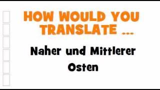 GERMAN TRANSLATION QUIZ = Naher und Mittlerer Osten