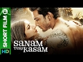 Sanam Teri Kasam An Intense Love Story Short Film