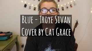 Blue - Troye Sivan (Cover)
