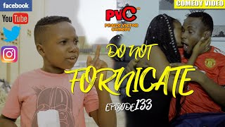 DO NOT FORNICATE episode133 PRAIZE VICTOR COMEDY