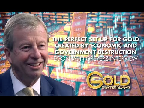 The Perfect Set Up For Gold Created By Economic and Government Destruction-Egon Von Greyerz