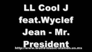 LL Cool J feat.Wyclef Jean - Mr. President (Download Link)