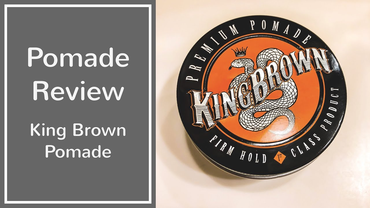 King Brown Premium Pomade Review Youtube