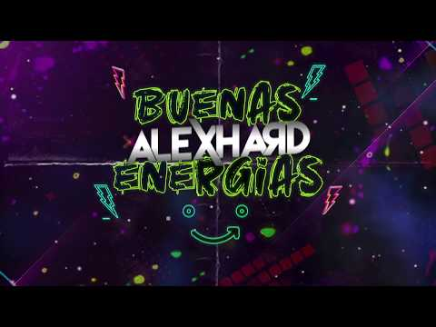 DJ Alex Hard - Buenas Energas (Live Set)