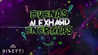 DJ Alex Hard  Buenas Energías (Live Set)