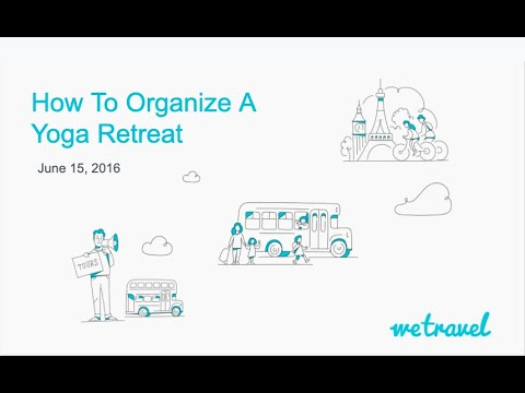 How to organize a yoga retreat  - WeTravel Yoga and Travel Events