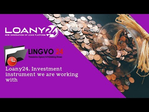 Loany24. Investment instrument we are working with