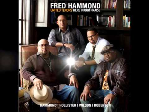Fred Hammond & United Tenors - Here in Our Praise  (Lyrics)