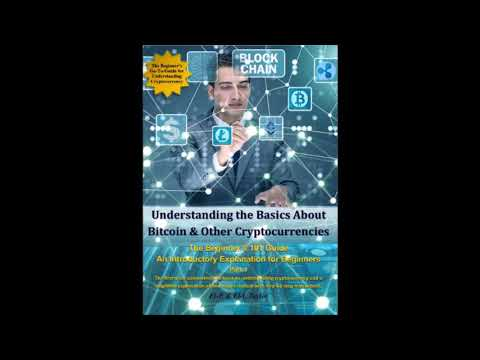 Understanding The Basics About Bitcoin & Other Cryptocurrencies