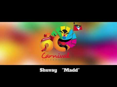 (Antigua Carnival 2016 Soca Music) Shuvay - Madd