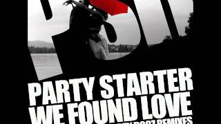 Party Starter - We Found Love (Dirty Dogz Kennel Bass Radio Edit)