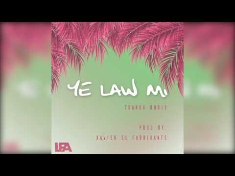 TrangaRugie - Ye Law Mi (Prod. by Xavier 'el Fabrikante') [Official Audio]