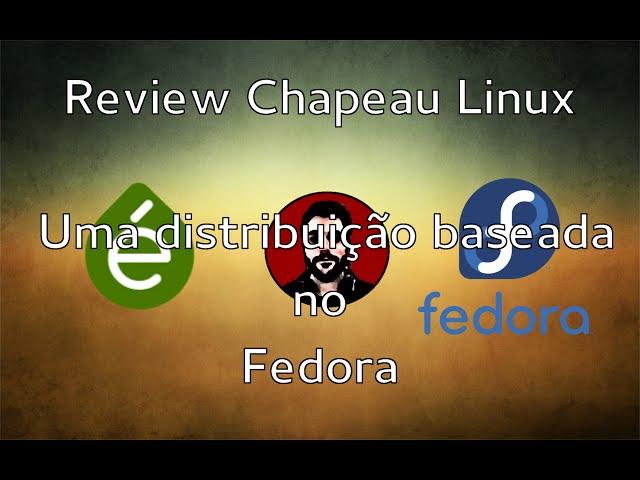 [Análise/Review] Chapeau Linux 23 - uma distribuição baseada no Fedora (Gnome 3.18)