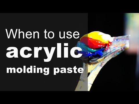 When to use acrylic molding paste