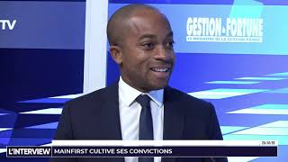 L'interview - Gestion de fortune - MainFirst cultive ses convictions