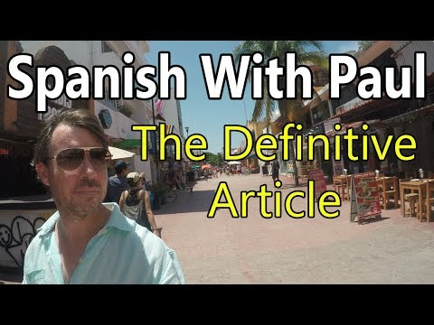 "4 Ways To Say ""The"" In Spanish! The Definite Article"