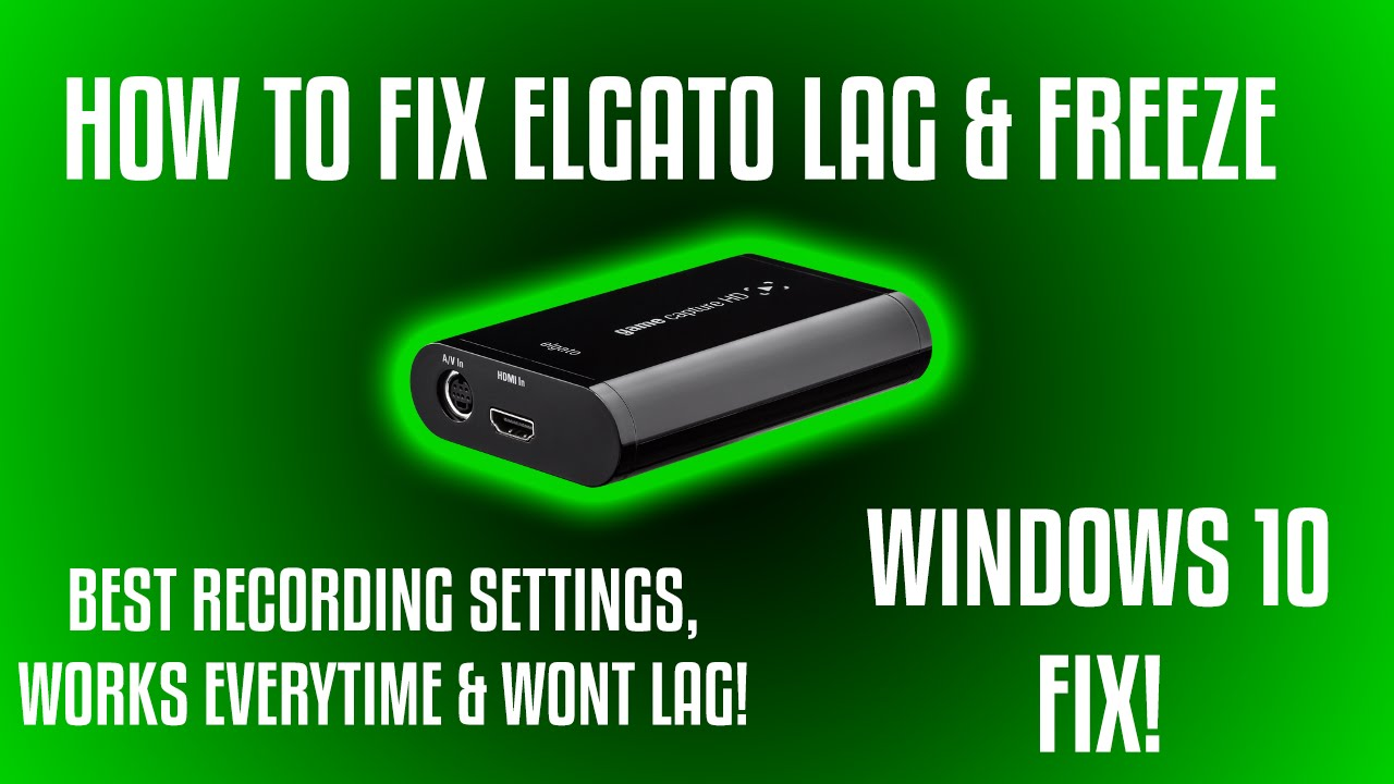 How To Fix Elgato Lag & Freeze! (BEST RECORDING SETTINGS!)