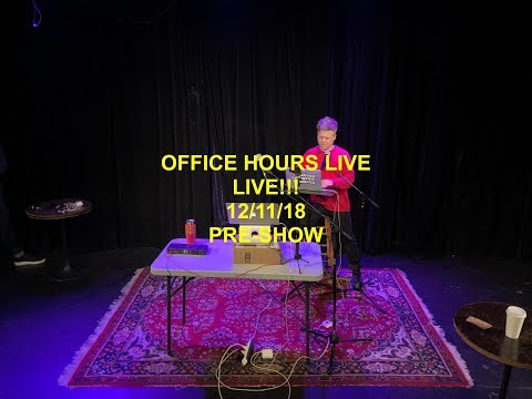 Office Hours Live 12/11/18)