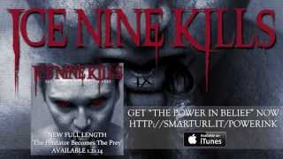 "Ice Nine Kills ""The Power In Belief"""