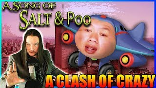 A Song of Salt & Poo 6 - A Clash of Crazy