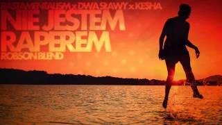 Ras x Dwa Sławy x Ke$ha - Nie jestem raperem (RobSon Blend) #letniak