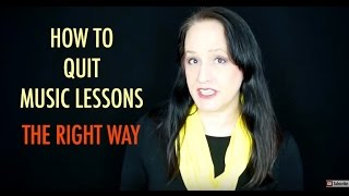 How Tell Your Music Teacher You Want Quit Lessons