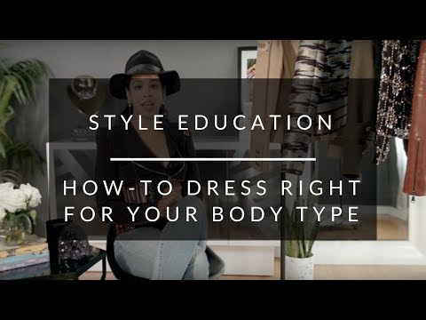 How-To Dress Right For Your Body Type