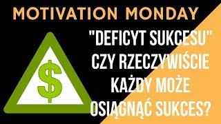 Motivation Monday - Czy rzeczywiście każdy może osiągnąć sukces?