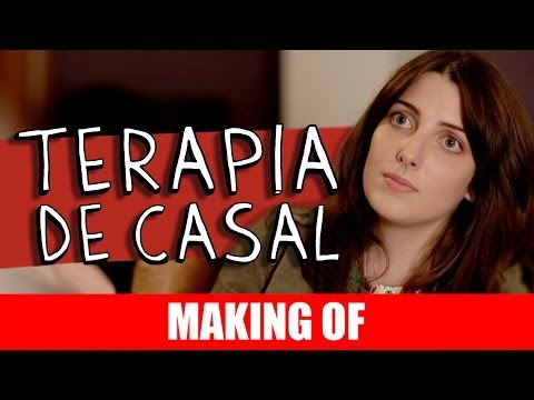 MAKING OF – TERAPIA DE CASAL