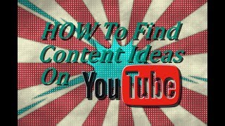 How to find content ideas on YouTube