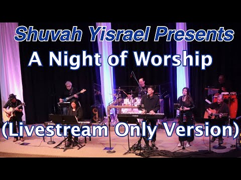 March 13, 2021 - Shuvah Yisrael Presents: A Night Of Worship (Livestream Only Version)