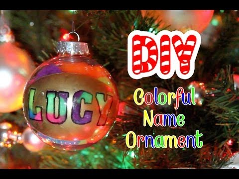 Christmas Ornaments With Names On Them.Diy Colorful Name Christmas Ornament Lucykiins