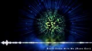 Basto - Dance With Me (Radio Edit) (Video Edit) ✔