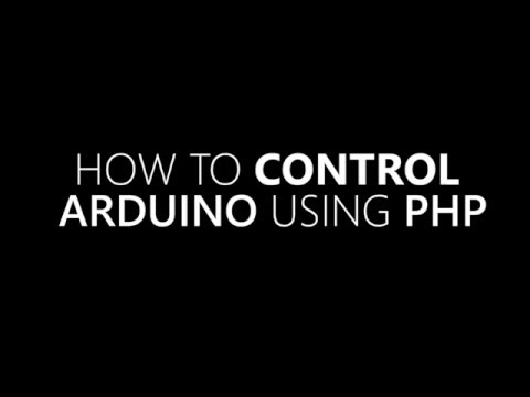 How To Control Arduino Using PHP